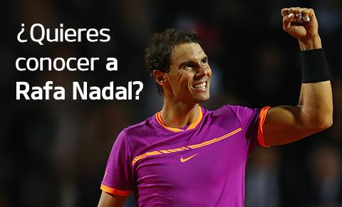 ¿Quieres conocer a Rafa Nadal